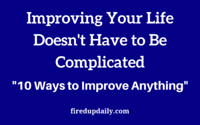 Improving Your Life Doesn't Have to Be Complicated