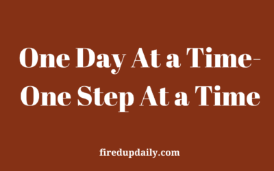 One Day At a Time – One Step At a Time